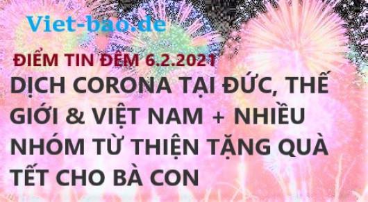 ĐIỂM TIN ĐÊM 6.2.2021: DỊCH CORONA TẠI ĐỨC, THẾ GIỚI & VIỆT NAM + NHIỀU NHÓM TỪ THIỆN TẶNG QUÀ TẾT CHO BÀ CON