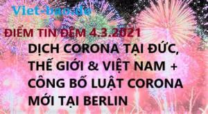 ĐIỂM TIN ĐÊM 4.3.2021: DỊCH CORONA TẠI ĐỨC, THẾ GIỚI & VIỆT NAM + CÔNG BỐ LUẬT CORONA MỚI TẠI BERLIN