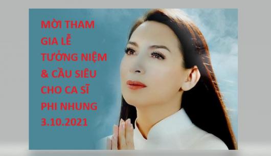 MỜI THAM GIA LỄ TƯỞNG NIỆM & CẦU SIÊU CHO CA SĨ PHI NHUNG - (3.10.2021)